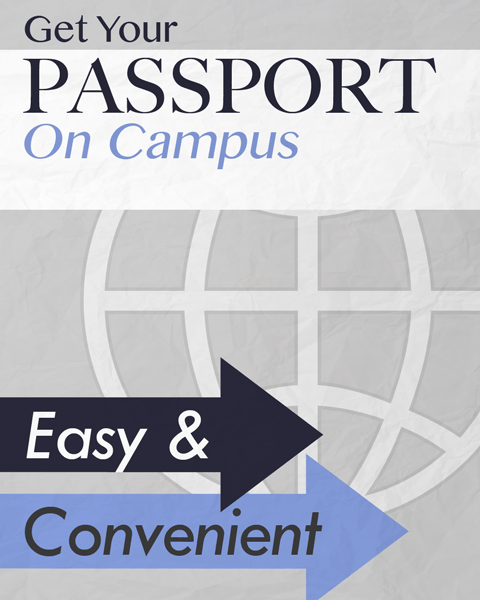 Get your passport on campus, it's easy!